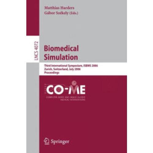 Biomedical Simulation: Third International Symposium, ISBMS 2006, Zurich, Switzerland, July 10-11, 2006, Proceedings / Edition 1