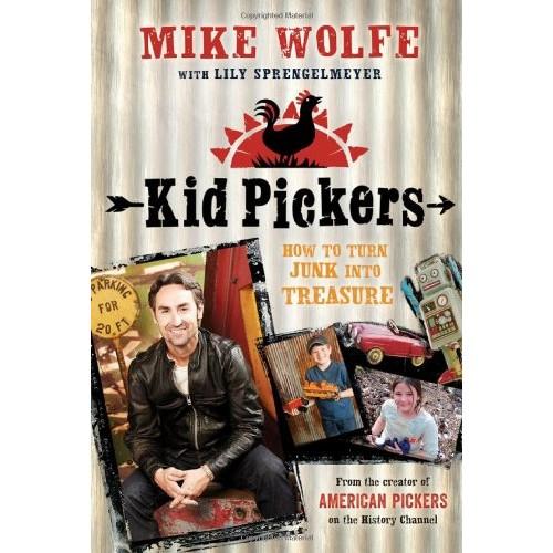 Kid Pickers: How to Turn Junk into Treasure