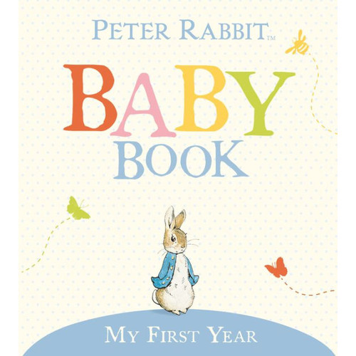 My First Year: The Original Peter Rabbit Baby Book