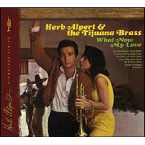 What Now My Love/Alpert, Alpert,Herb & Tijuana Br