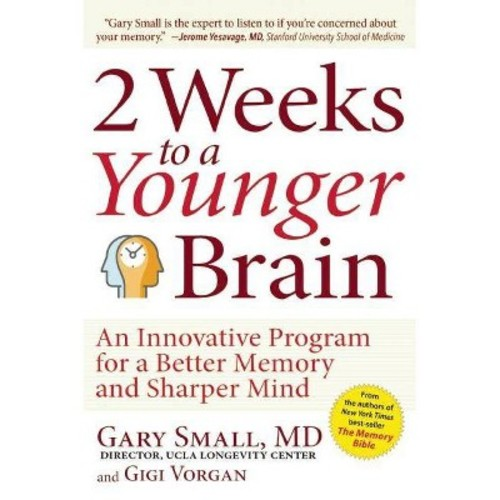 2 Weeks to a Younger Brain : An Innovative Program for a Better Memory and Sharper Mind