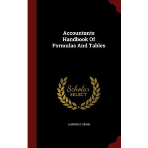 Accountants Handbook Of Formulas And Tables