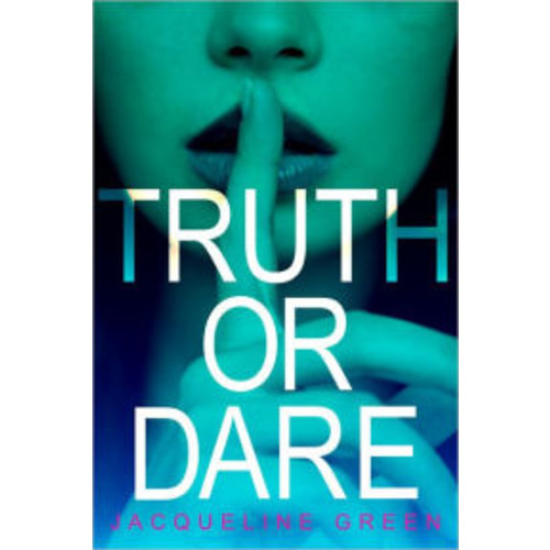 Truth or Dare (Truth or Dare Series #1)