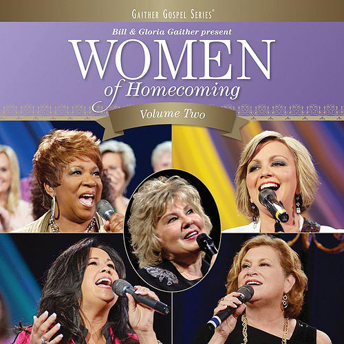Women of Homecoming, Vol. 2 By Bill and Gloria Gaither (Audio CD)