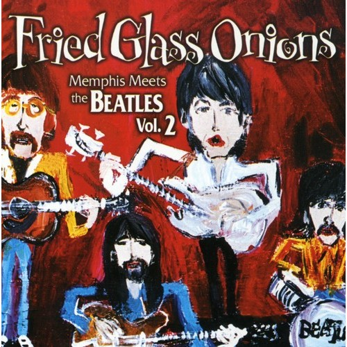 Fried Glass Onions: Memphis Meets the Beatles, Vol. 2 [CD]