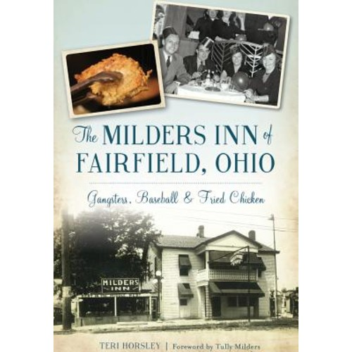 The Milders Inn of Fairfield, Ohio: Gangsters, Baseball & Fried Chicken