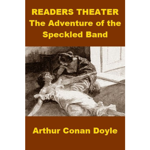 Readers Theater - The Adventure of the Speckled Band (Sherlock Holmes)
