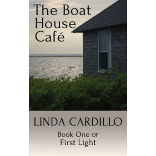 The Boat House Caf: Book One of First Light