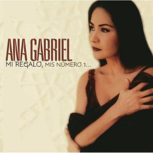Ana Gabriel - Mi Regalo, Mis Numero 1