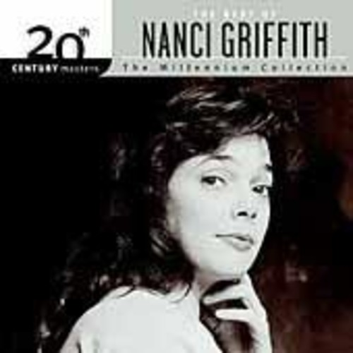 Nanci Griffith - 20th Century Masters - The Millennium Collection: The Best of Nanci Griffith