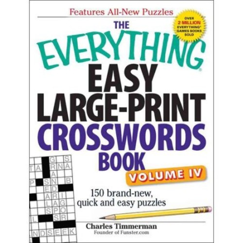 4: The Everything Easy Large-Print Crosswords Book, Volume IV: 150 brand-new, quick and easy puzzles (Volume 4)