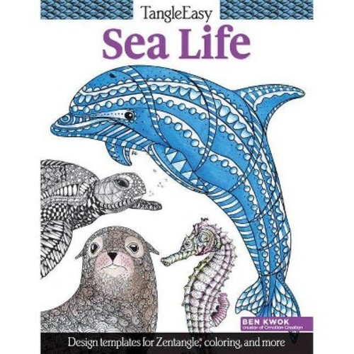 TangleEasy Sea Life : Design Templates for Zentangle, Coloring, and More (Paperback) (Ben Kwok)