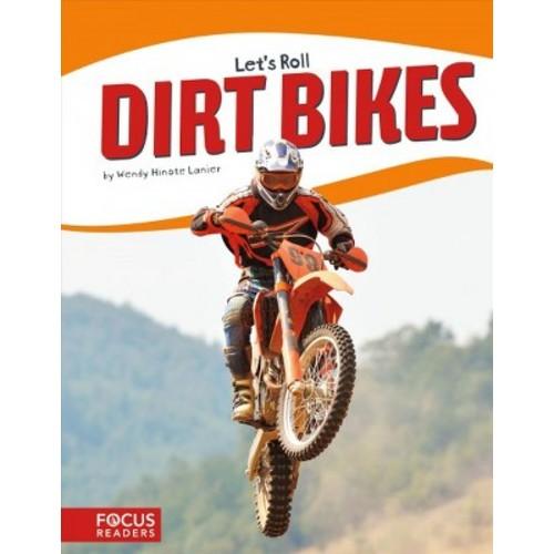 Dirt Bikes (Hardcover) (Wendy Hinote Lanier)