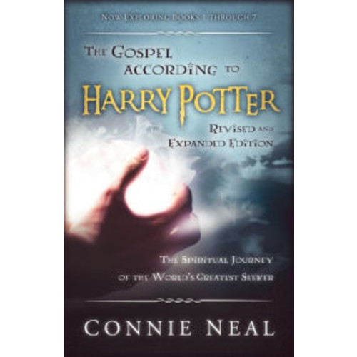 Gospel According to Harry Potter, The Revised and Expanded Edition: The Spiritual Journey of the World's Greatest Seeker