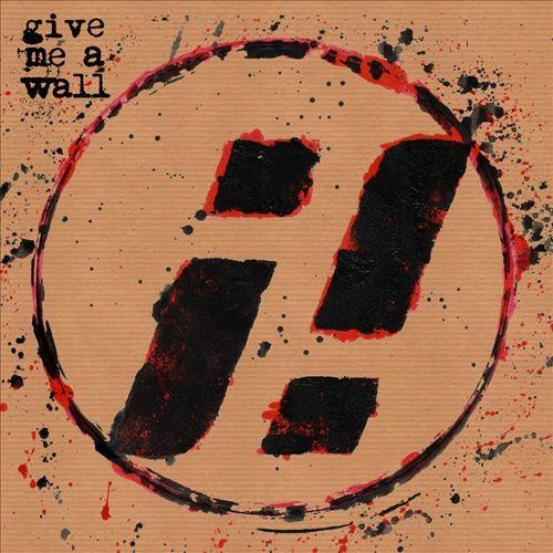Give Me a Wall [CD]