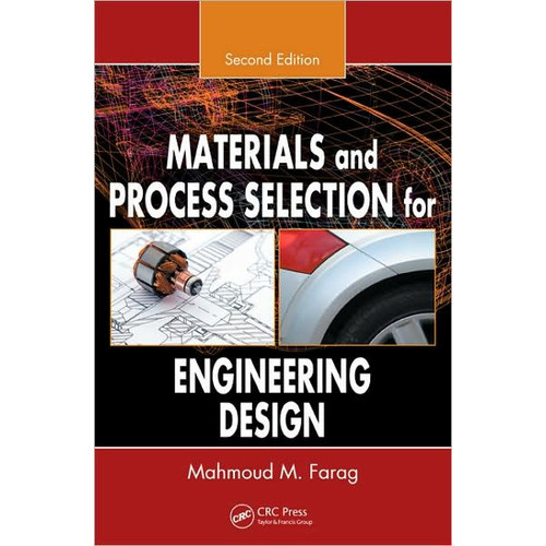 Materials and Process Selection for Engineering Design, Second Edition / Edition 2