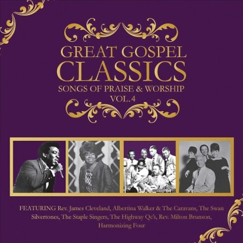 Great Gospel Classics: Songs of Praise & Worship, Vol. 4 [CD]