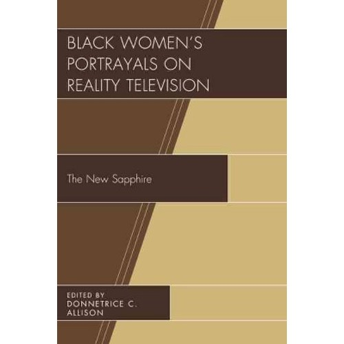 Black Women's Portrayals on Reality Television: The New Sapphire