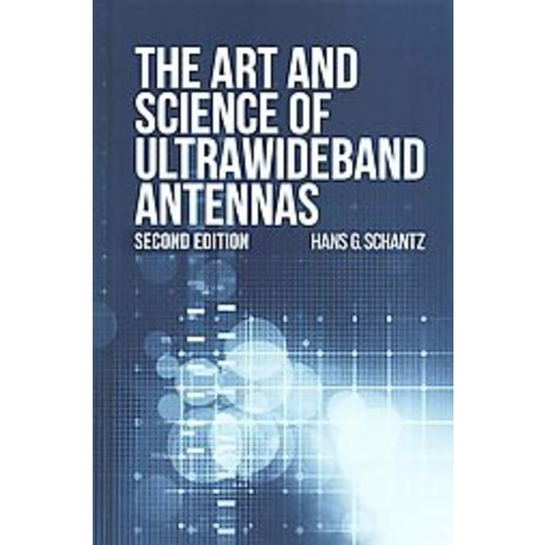 The Art and Science of Ultrawideband Antenna ( Artech House Antennas and Electromagnetics Analysis