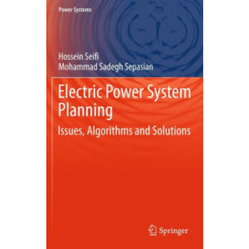 Electric Power System Planning: Issues, Algorithms and Solutions