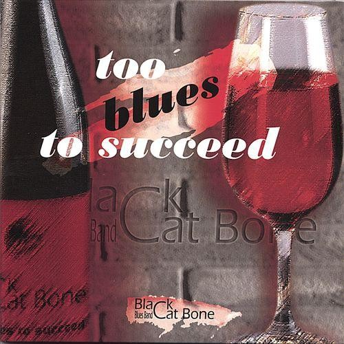 Too Blues to Succeed [CD]
