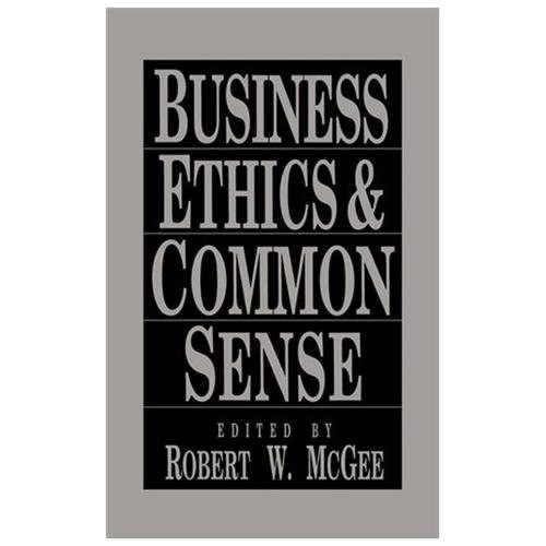Business Ethics and Common Sense
