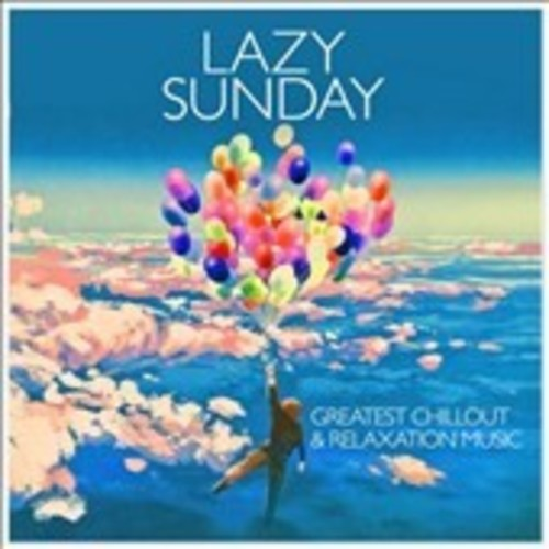 Lazy Sunday: Greatest Chillout [CD]