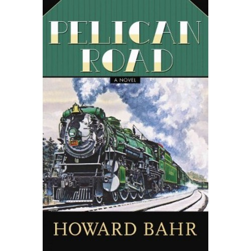 Pelican Road (Reprint) (Paperback) (Howard Bahr)