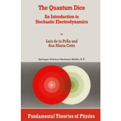 The Quantum Dice: An Introduction to Stochastic Electrodynamics / Edition 1