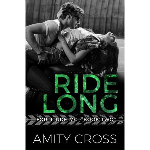 Ride Long (Fortitude MC #2)