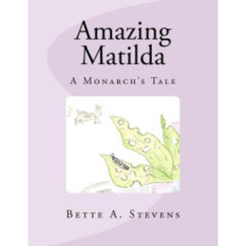 Amazing Matilda: A Monarch's Tale