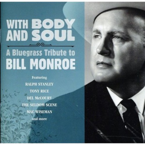 With Body and Soul: A Bluegrass Tribute to Bill Monroe [CD]