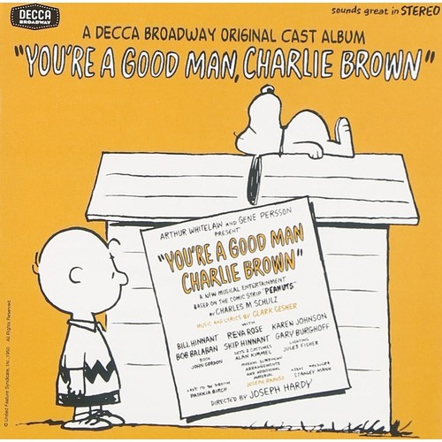 You're a Good Man, Charlie Brown (1967 Original Off-Broadway Cast)
