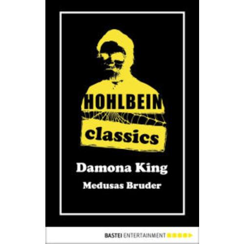 Hohlbein Classics - Medusas Bruder: Ein Damona King Roman