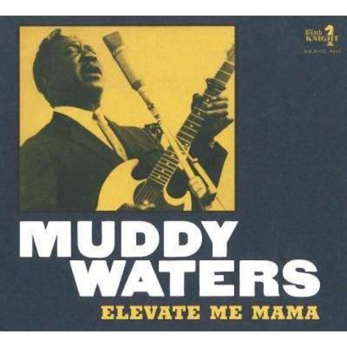 Muddy Waters - Elevate Me Mama (CD)