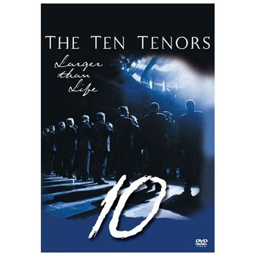 Ten Tenors-Larger Than Life