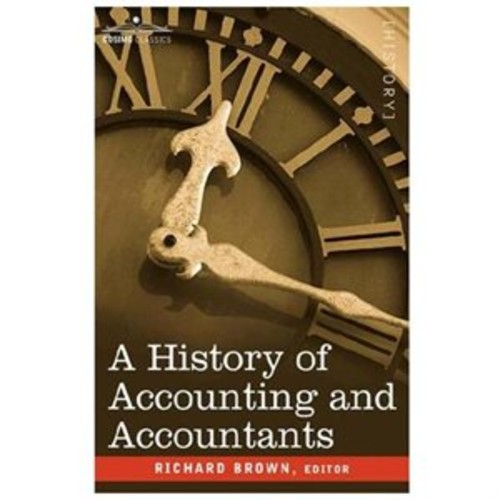 A History Of Accounting And Accountants (Paperback)