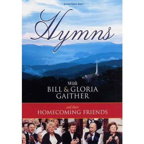 Hymns With Bill & Gloria Gaither and Their Homecoming Friends [DVD]