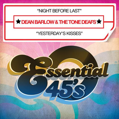 DEAN & THE TONE DEAFS BARLOW - NIGHT BEFORE LAST