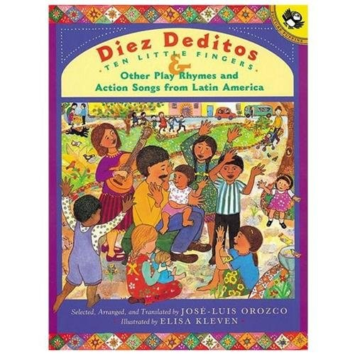 Diez Deditos: And Other Play Rhymes and Action Songs from Latin America Orozco, J.