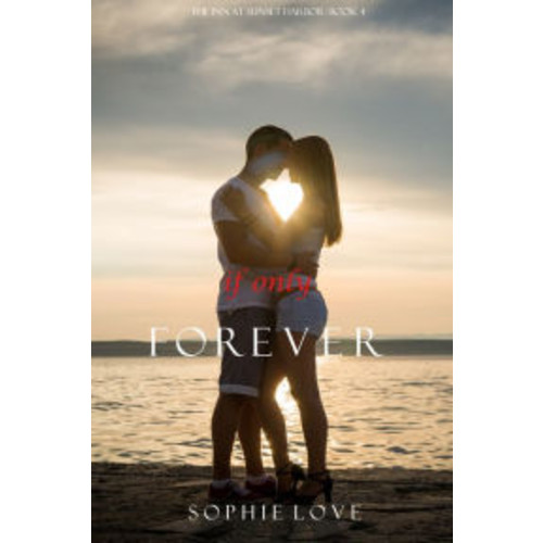If Only Forever (The Inn at Sunset HarborBook 4)