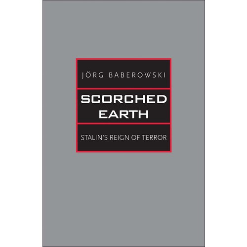 Scorched Earth: Stalin's Reign of Terror