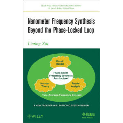 Nanometer Frequency Synthesis Beyond the Phase-Locked Loop / Edition 1