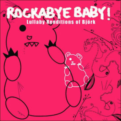Rockabye Baby! Lullaby Renditions of Bjrk