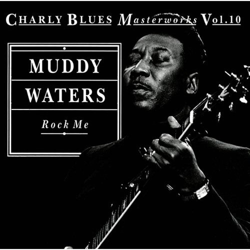 Rock Me: Charly Blues Masterworks, Vol. 10 [CD]