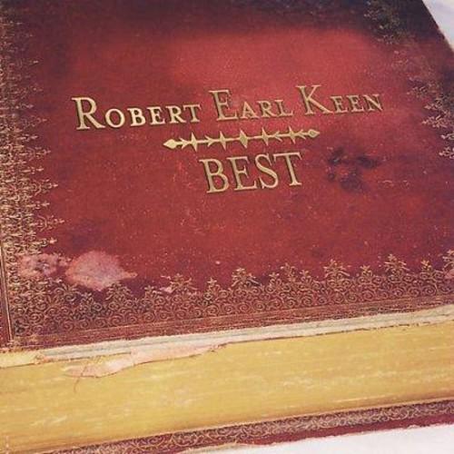 Robert Earl Keen - Best
