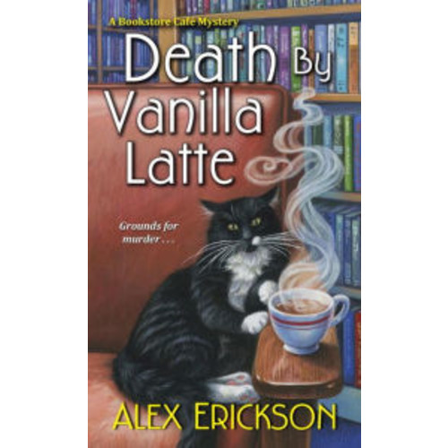Death by Vanilla Latte (Bookstore Cafe Series #4)