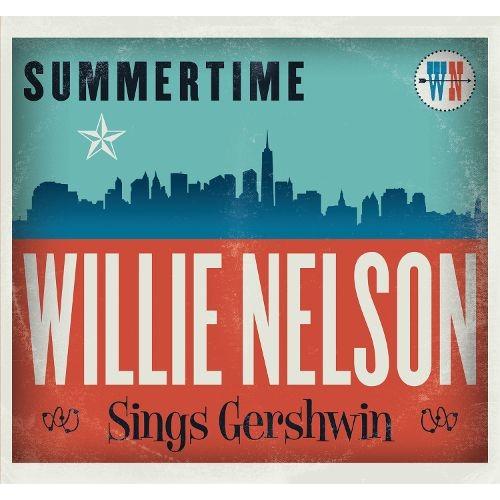 Summertime: Willie Nelson Sings Gershwin [CD]