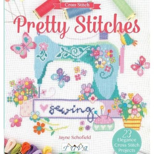 Pretty Stitches : 22 Elegance Cross Stitch Projects (Paperback) (Jayne Schofield)