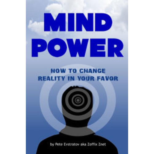 Mind Power: How to Change Reality in Your Favor